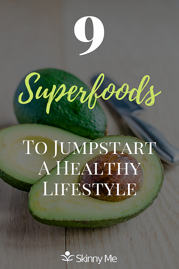 9 Superfoods To Jumpstart A Healthy Lifestyle
