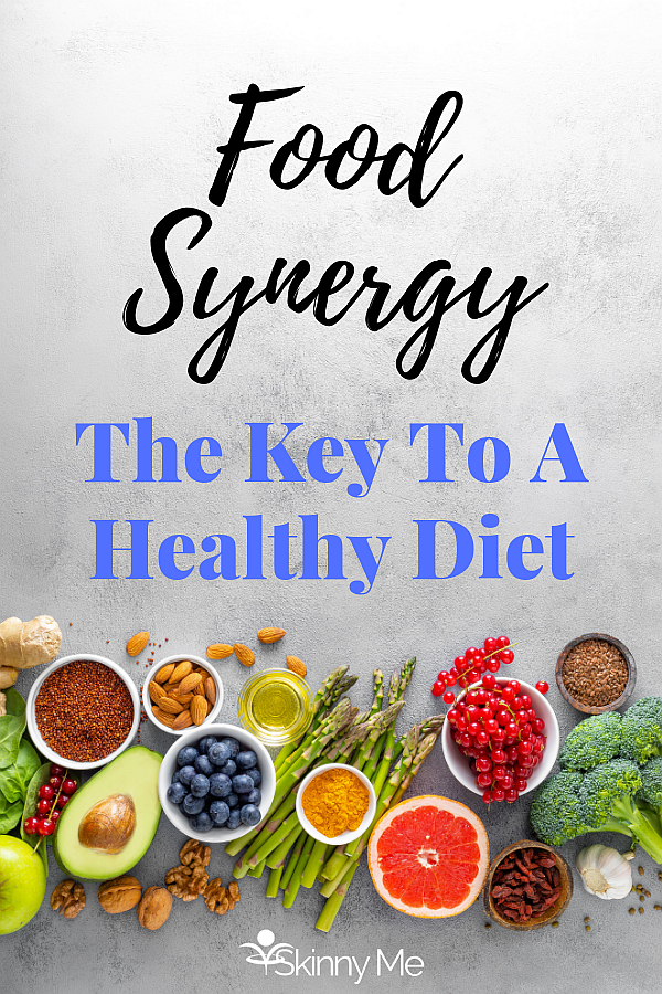 Food Synergy: The Key To A Healthy Diet