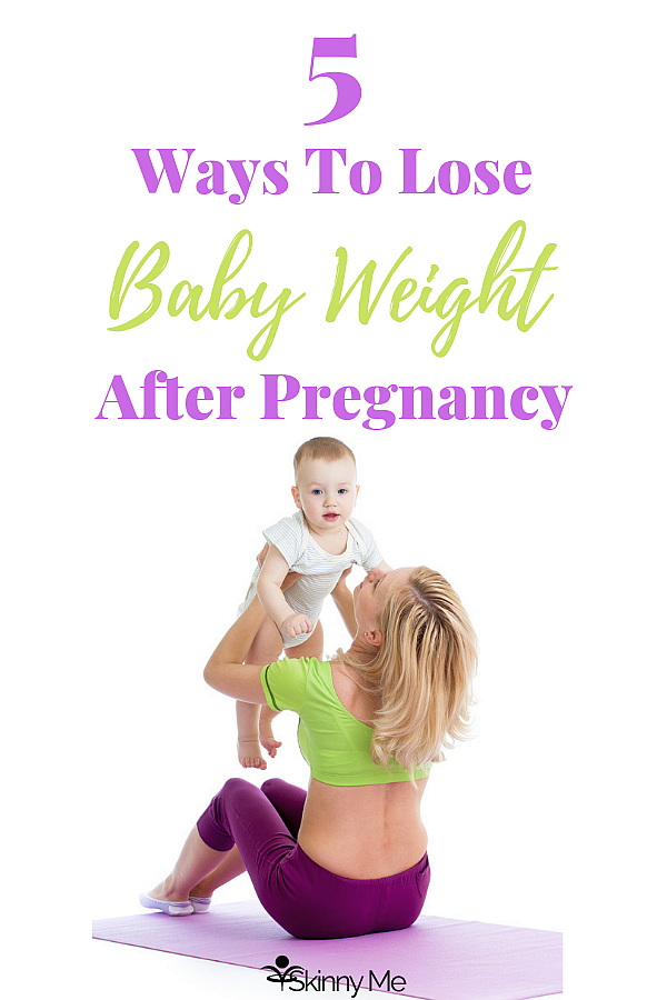 5 Ways To Lose The Baby Weight After Pregnancy