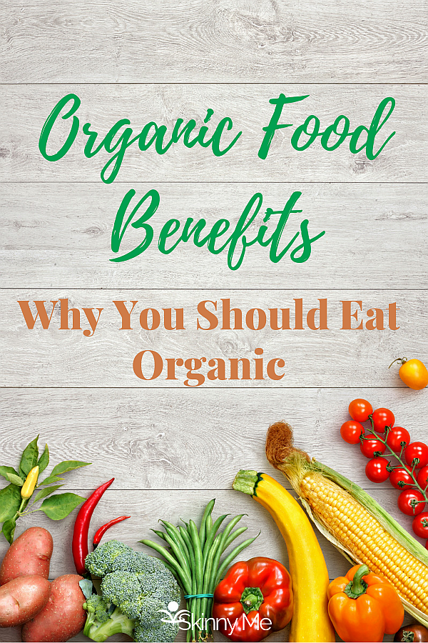 Organic Food Benefits: Why You Should Eat Organic
