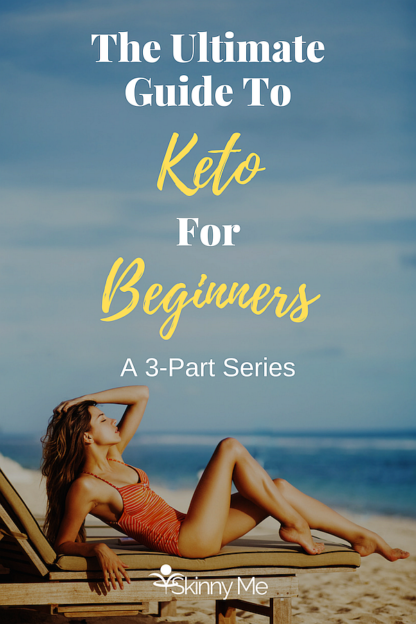 The Ultimate Guide To Keto For Beginners: Part 1